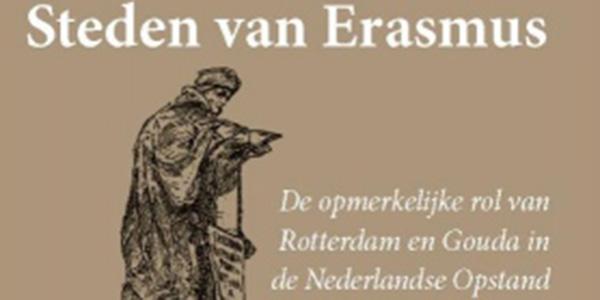 'Steden van Erasmus' rekent af met Calvinistische mythevorming