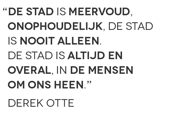 L010_Quotes_Derek-Otte_De-stad-is-meervoud
